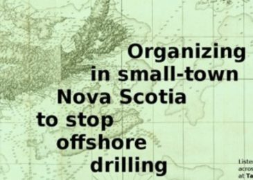 Podcast: Organizing in small town Nova Scotia to stop offshore drilling