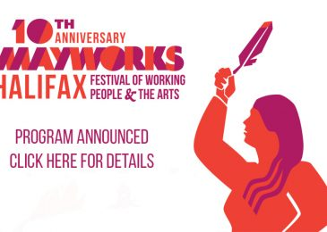Press release:  Mayworks Halifax celebrates 10 years of highlighting struggles for justice