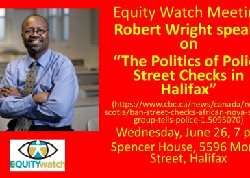 PSA: Equity Watch meeting 26 June: The politics of police street checks in Halifax