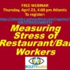 PSA: Free webinar – Measuring stress of restaurant and bar workers