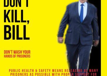 PSA: Don't kill, Bill! Release prisoners, stop the spread of COVID-19