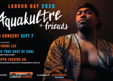 PSA: Labour Day 2020 in Halifax: Aquakultre, Deirdre Lee, Beehive Collective and  Zuppa Theatre Co